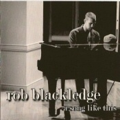 Rob Blackledge: A Song Like This