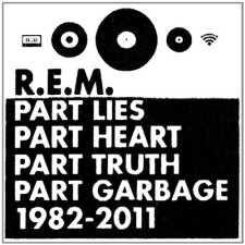 REM: Part Lies, Part Heart, Part Truth, Part Garbage: 1981-2011