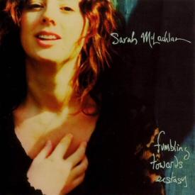 Sarah McLachlan: Fumbling Towards Ecstasy