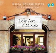 Lost Art of Mixing Audiobook by Erica Bauermeister, read by Cassandra Campbell